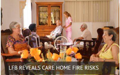 LFB Reveals Care Home Fire Risks